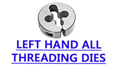 Left Hand Round Adjustable Dies